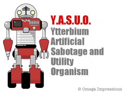 Y.A.S.U.O Ytterbium Artificial Sabotage and Utility Organism